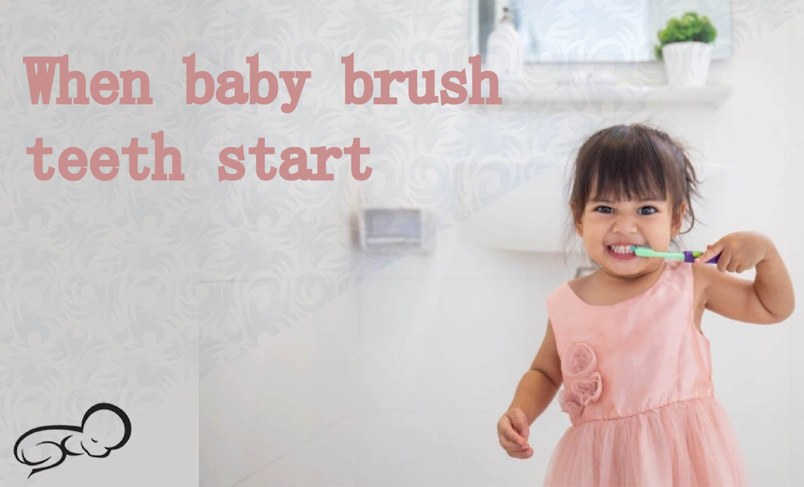 You Must Know: When Baby Brush Teeth Start